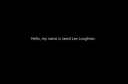 Hello, my name is Jared Lee Loughner